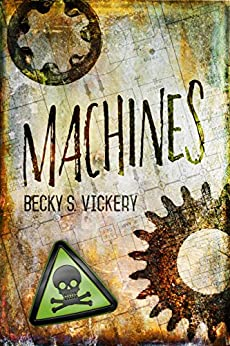 MACHINES by [Vickery, Becky S.]
