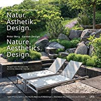 Natur. Ästhetik. Design: Nature. Aesthetics. Design (Deutsch, Englisch)