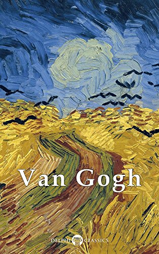 Pdf eBooks Delphi Complete Works of Vincent van Gogh (Illustrated) (Masters of Art Book 3)