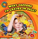how do leaves change color - What Happens to Leaves in Fall? (21st Century Basic Skills Library: Let's Look at Fall)