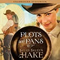 Plots and Pans Audiobook by Kelly Eileen Hake Narrated by Sharilynn Dunn
