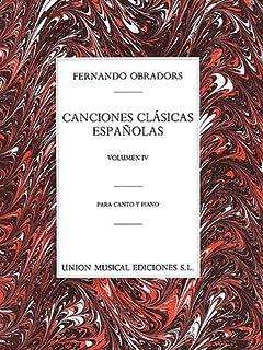 Canciones Clasicas Espanolas - Volumen IV: Voice and Piano