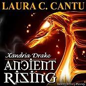 Xandria Drake: Ancient Rising | Laura C. Cantu