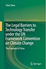 The Legal Barriers to Technology Transfer under the UN Framework Convention on Climate Change: The Example of China Kindle Edition