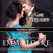 A Game of Persuasion: Scandalous Spinsters, Book 3 | Emma Locke