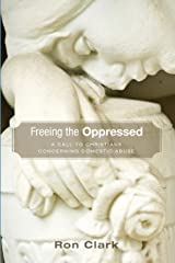 Freeing the Oppressed: A Call to Christians Concerning Domestic Abuse Paperback