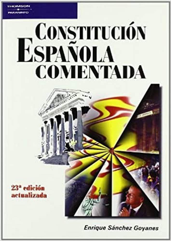 Constitución española comentada: Amazon.es: SANCHEZ GOYANES, ENRIQUE: Libros
