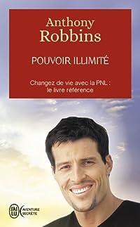 pouvoir illimité - changez de vie avec la pnl : le livre référence - poche