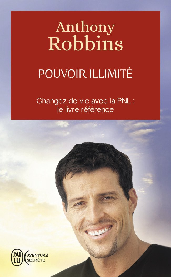 Pouvoir illimité - Changez de vie avec la PNL