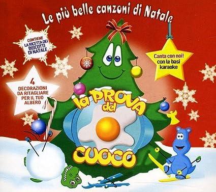 Le Piu Belle Canzoni Di Natale.Le Piu Belle Canzoni Di Natale Della Prova Del Cuoco Various Amazon It Musica