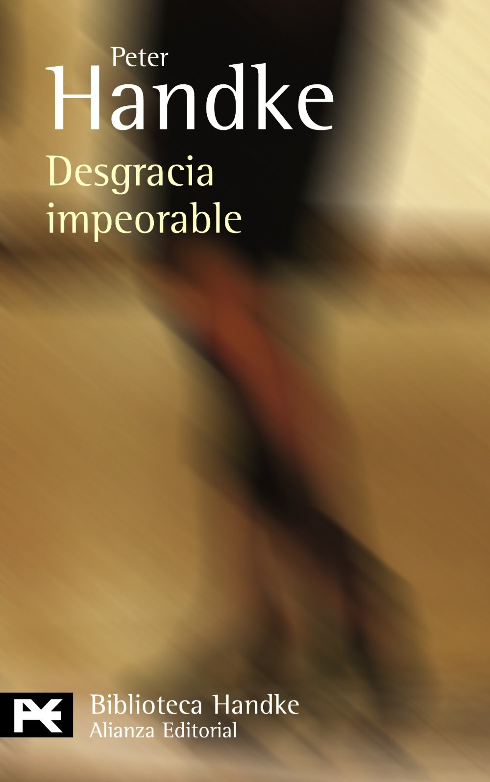 Desgracia impeorable: Relato El Libro De Bolsillo - Bibliotecas De Autor - Biblioteca Handke: Amazon.es: Handke, Peter, Barjau Riu, Eustaquio: Libros