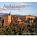 Andalusien: Von Granada bis Cádiz Hörbuch von div. Gesprochen von: Markus Kästle, Olaf Pessler