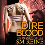 Dire Blood: The Descent Series, Book 5 | S M Reine