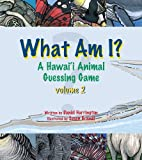img - for What Am I?: A Hawaii Animal Guessing Game Volume 2 book / textbook / text book
