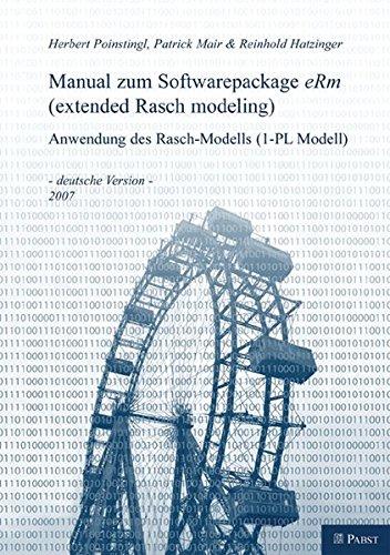 Manual zum Softwarepackage eRM (extended Rasch modeling): Anwendung des Rasch-Modells (1-PL Modell)