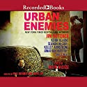 Urban Enemies: A Collection of Urban Fantasy Stories Hörbuch von Jim Butcher, Joseph Nassise - editor Gesprochen von: Paul Boehmer, Tanya Eby