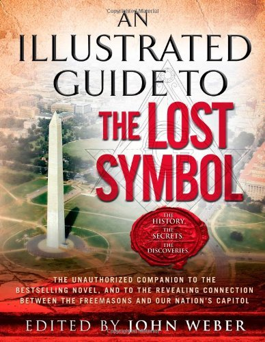 An Illustrated Guide to The Lost Symbol by John Weber (2009-12-08)