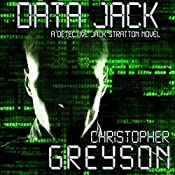 Detective Jack Stratton Mystery Thriller Series: Data Jack | Christopher Greyson