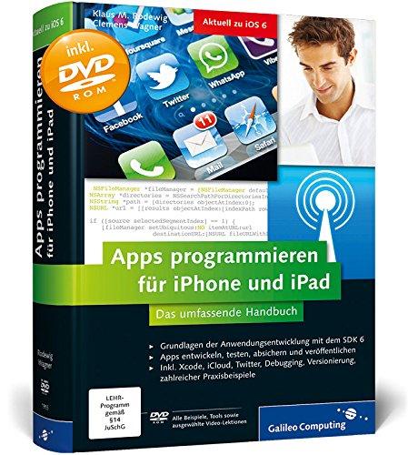 Apps programmieren für iPhone und iPad: Inkl. Xcode, Debugging, Versionierung, zahlreiche Praxisbeispiele. Aktuell zu iOS 6 (Galileo Computing) Gebundenes Buch – 28. Dezember 2012 Klaus M. Rodewig Clemens Wagner 3836219158 Programmiersprachen