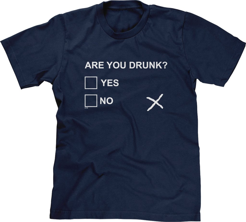 S T Shirt Are You Drunk 2920