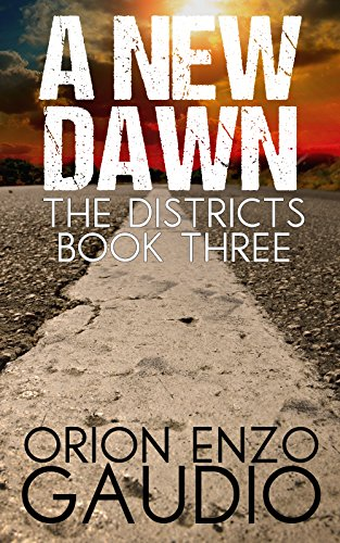 A New Dawn (The Districts Book 3) by [Gaudio, Orion Enzo]