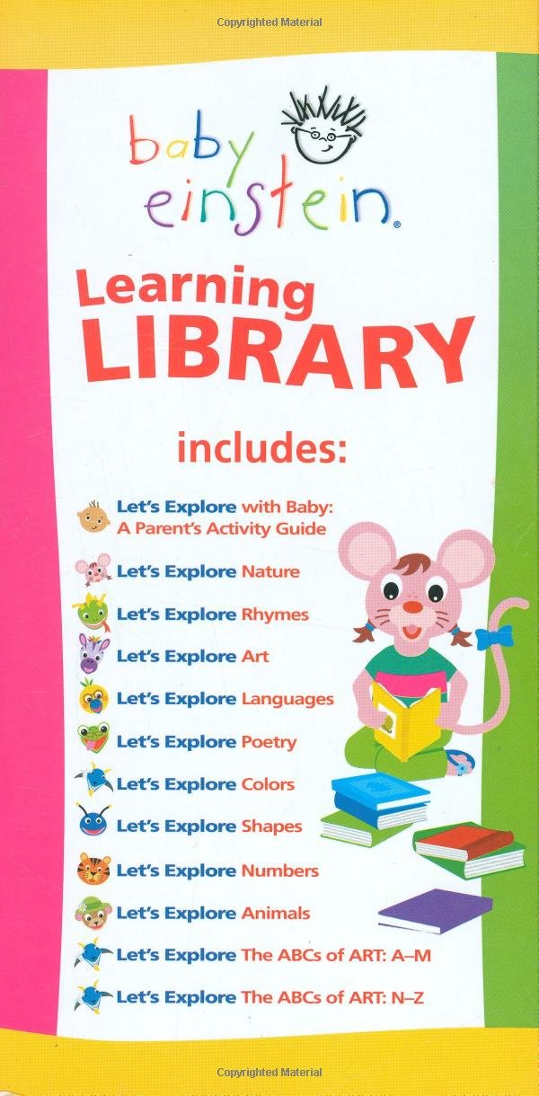 Baby Einstein Learning Library; 12 books, including: Lets Explore; With baby, Nature, Rhymes, Art, Languages, Poetry, Colors, Shapes, Numbers, Animals, ABC's of Art A-M, ABC's of Art N-Z.
