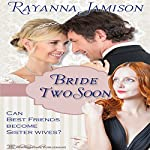 Bride Two Soon: Can Best Friends Become Sister Wives?: Love Multiplied Book 1 | Rayanna Jamison