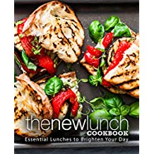 The New Lunch Cookbook: Essential Lunches to Brighten Your Day