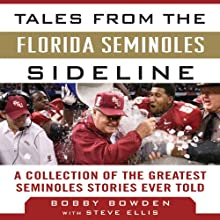 Tales from the Florida State Seminoles Sideline: A Collection of the Greatest Seminoles Stories Ever Told Audiobook by Steve Ellis, Bobby Bowden Narrated by Wayne Edwards