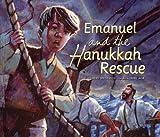Emanuel and the Hanukkah Rescue, Heidi Smith Hyde and Jamel Akib, 076136627X