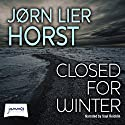 Closed for Winter Audiobook by Jørn Lier Horst Narrated by Saul Reichlin