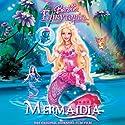 Barbie Mermaidia: Das Original-Hörspiel zum Film Hörspiel von  div. Gesprochen von:  N.N.