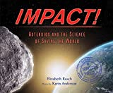 Impact!: Asteroids and the Science of Saving the World (Scientists in the Field Series)