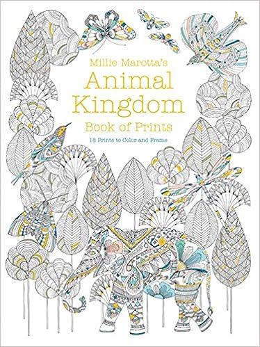 Millie Marottas Animal Kingdom Book Of Prints Marotta Adult Coloring Amazoncouk 9781454710318 Books