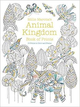 Millie Marottas Animal Kingdom Book Of Prints Millie Marotta Adult Coloring Book Amazonco