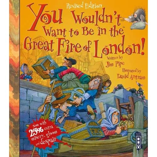 You Wouldn't Want to be in the Great Fire of London!