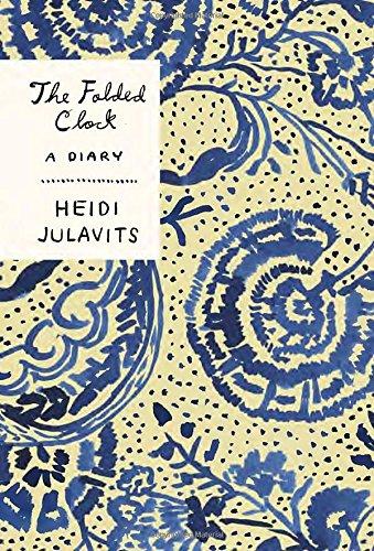 """""""The Folded Clock - A Diary"""" av Heidi Julavits"""