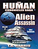 Alien Assassin: (The Human Chronicles Saga -- Book 2)