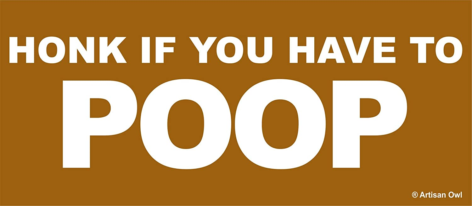"""""""Honk If You Have To Poop"""" Magnetic Auto Bumper Car Magnet - Hilarious Funny Prank Automobile Magnet"""