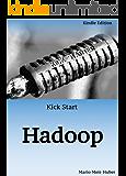 Kick Start: Hadoop: Learn Hadoop in Hours!