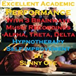 Excellent Academic Performance: Guaranteed to Improve Your Performance by at Least 25%! | Sunny Oye