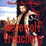 Werewolf Treachery   Vianka Van Bokkem