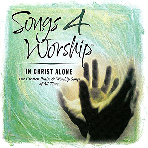 In Christ Alone Worship - Songs 4 Worship: In Christ Alone