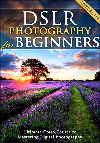 "The Original ""DSLR Photography for Beginners"". 2017 Edition. FULL COLOR eBook! (Please note that the  paperback version is in black and white to keep the price you pay low) Who Else Wants to Take Mind Blowing Pictures? * * * ..."