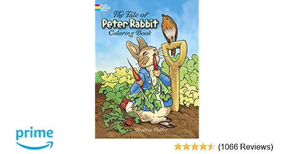 The Tale Of Peter Rabbit Coloring Book Dover Classic Stories Beatrix Potter 9780486217116 Amazon Books