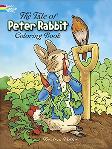The Tale Of Peter Rabbit Coloring Book Dover Classic Stories Coloring Book Potter Beatrix 9780486217116 Amazon Com Books