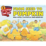 From Seed to Pumpkin: Let's Read and Find out Science - 1