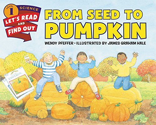 (From Seed to Pumpkin (Let's-Read-and-Find-Out Science)