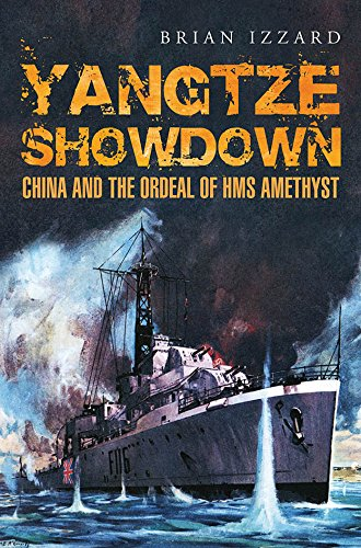 Yangtze Showdown: China and the Ordeal of HMS Amethyst