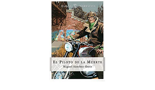 Piloto de la muerte, el (Narrativa (espasa)): Amazon.es: Sanchez ...